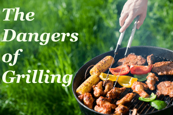 The Dangers of Grilling