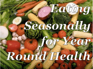 Eating Seasonally for yeur round health