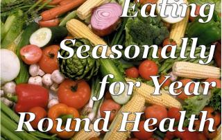 Eating Seasonally for yeur round health